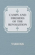 Camps and Firesides of the Revolution