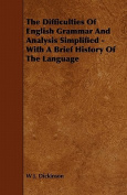 The Difficulties of English Grammar and Analysis Simplified - With a Brief History of the Language