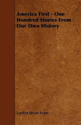 America First - One Hundred Stories from Our Own History
