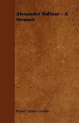 Alexander Balfour - A Memoir