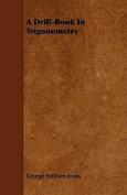 A Drill-Book in Trigonometry