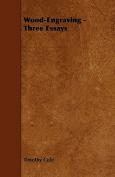 Wood-Engraving - Three Essays