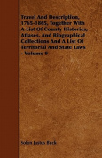 Travel and Description, 1765-1865, Together with a List of County Histories, Atlases, and Biographical Collections and a List of Territorial and State