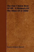 The One I Knew Best of All - A Memory of the Mind of a Child