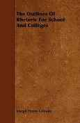 The Outlines of Rhetoric for School and Colleges