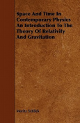 Space and Time in Contemporary Physics an Introduction to the Theory of Relativity and Gravitation