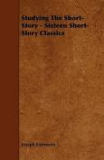 Studying the Short-Story - Sixteen Short-Story Classics