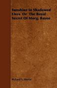 Sunshine in Shadowed Lives or the Royal Secret of Morg. Bayne