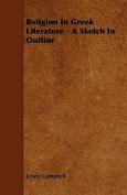 Religion in Greek Literature - A Sketch in Outline