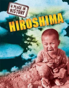 Hiroshima (A Place in History)