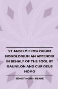 St Anselm Prosloguim Monologium An Appendix In Behalf Of The Fool By Gaunilon And Cur Deus Homo
