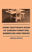 Home Craftman's Book of Garden Furniture, Barbecues and Fenchome Craftman's Book of Garden Furniture, Barbecues and Fences Es