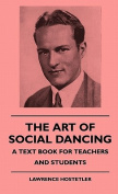 The Art of Social Dancing - A Text Book for Teachers and Students