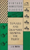Tomato and Cucumber Growing for Profit