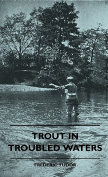 Trout in Troubled Waters