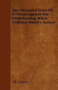 Two Thousand Years of a Charm Against the Child Stealing Witch