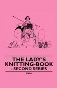 The Lady's Knitting-Book - Second Series