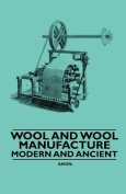 Wool and Wool Manufacture - Modern and Ancient