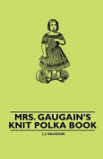 Mrs. Gaugain's Knit Polka Book