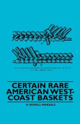 Certain Rare American West-Coast Baskets