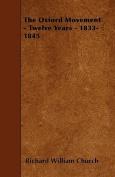 The Oxford Movement - Twelve Years - 1833-1845