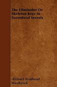 The Eliminator or Skeleton Keys to Sacerdotal Secrets