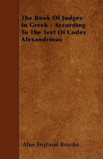 The Book of Judges in Greek - According to the Text of Codex Alexandrinus