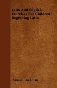 Latin and English - Exercises for Children Beginning Latin