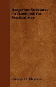 Dangerous Structures - A Handbook for Practical Men