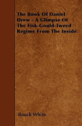 The Book of Daniel Drew - A Glimpse of the Fisk-Gould-Tweed Regime from the Inside