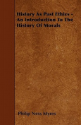 History as Past Ethics - An Introduction to the History of Morals