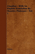 Claudian - With an English Translation by Maurice Platnauer - Vol. 2