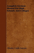 Complete German Manual for High Schools and Colleges
