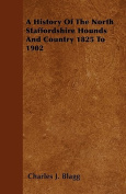 A History of the North Staffordshire Hounds and Country 1825 to 1902