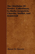 The Chieftains of Vendee Cathelineau, La Roche-Jacquelein, Charette, Stofflet, and Sombreuil