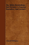The Bible, Teetotalism, and Dr.Lees a Concise Narrative, and Lecture