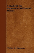 A Study of the Argonautica of Valerius Flaccus