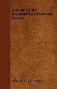 A Study of the Argonautica of Valerius Flaccus