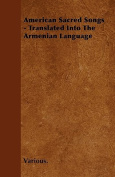 American Sacred Songs - Translated Into the Armenian Language