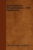 Differential and Integral Calculus - With Applications.