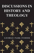 Discussions in History and Theology
