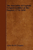 The Narrative of Captain Coignet [Soldier of the Empire] 1776-1850