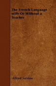 The French Language with or Without a Teacher