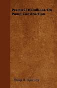 Practical Handbook on Pump Construction