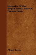Memories of Mrs. Abigail Eames, Wife of Thomas Eames