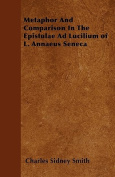 Metaphor and Comparison in the Epistulae Ad Lucilium of L. Annaeus Seneca