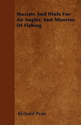 Maxims and Hints for an Angler, and Miseries of Fishing