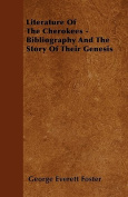 Literature of the Cherokees - Bibliography and the Story of Their Genesis