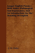 Longer English Poems - With Notes, Philological and Explanatory, and an Introduction on the Teaching of English