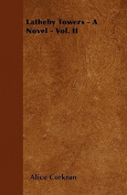 Latheby Towers - A Novel - Vol. I